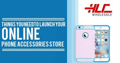 Things You Need To Launch Your Online Phone Accessories Store